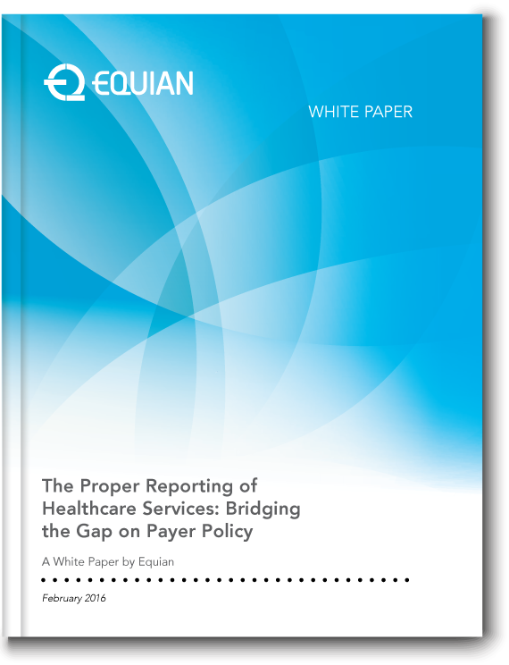The Proper Reporting of Healthcare Services: Bridging the Gap on Payer Policy